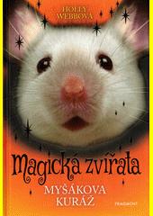 Magická zvířata. Myšákova kuráž  (odkaz v elektronickém katalogu)