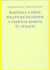 Kapitoly z dějin politické filosofie v českých zemích 17. století  (odkaz v elektronickém katalogu)