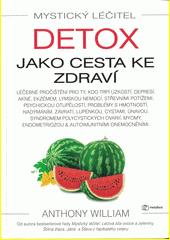 Detox jako cesta ke zdraví : léčebné plány pro chronická onemocnění  (odkaz v elektronickém katalogu)