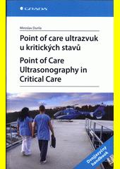 Point of care ultrazvuk u kritických stavů = Point of care uitrasonography in critical care  (odkaz v elektronickém katalogu)