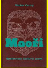 Maoři : společnost, kultura a jazyk (odkaz v elektronickém katalogu)