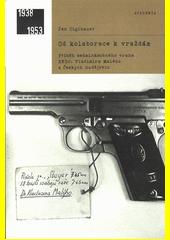 Od kolaborace k vraždám : příběh sedminásobného vraha RNDr. Vladimíra Malého z Českých Budějovic  (odkaz v elektronickém katalogu)