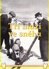 Tři muži ve sněhu  (odkaz v elektronickém katalogu)