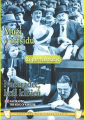 Muži v offsidu ; Načeradec, král kibiců = Men offside = Naceradec, the king ob kibitzer  (odkaz v elektronickém katalogu)