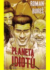 Planeta idiotů  (odkaz v elektronickém katalogu)