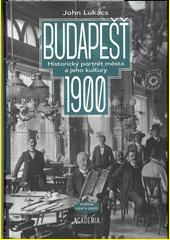 Budapešť 1900 : historický portrét města a jeho kultury  (odkaz v elektronickém katalogu)