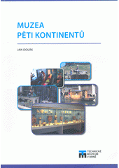 Muzea pěti kontinentů  (odkaz v elektronickém katalogu)