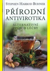Přírodní antivirotika : alternativní způsob léčby  (odkaz v elektronickém katalogu)