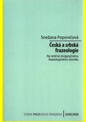 Česká a srbská frazeologie : na cestě k dvojjazyčnému frazeologickému slovníku  (odkaz v elektronickém katalogu)