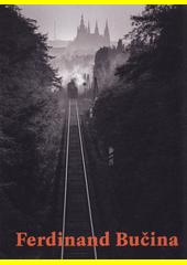 Fotograf a filmař Ferdinand Bučina 1909-1994  (odkaz v elektronickém katalogu)