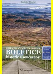 Vojenský výcvikový prostor Boletice : historie a současnost  (odkaz v elektronickém katalogu)