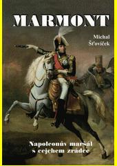 Marmont : Napoleonův maršál s cejchem zrádce  (odkaz v elektronickém katalogu)