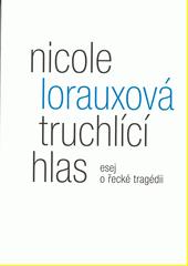 Truchlící hlas : esej o řecké tragédii  (odkaz v elektronickém katalogu)