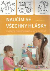 Naučím se všechny hlásky : cvičení pro správnou výslovnost  (odkaz v elektronickém katalogu)