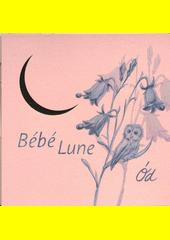 Bébé Lune  (odkaz v elektronickém katalogu)