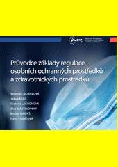 Průvodce základy regulace osobních ochranných prostředků a zdravotnických prostředků : příspěvek ke společnému boji s pandemií onemocnění COVID-19  (odkaz v elektronickém katalogu)