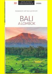 Bali a Lombok : poznávejte svět na vlastní oči  (odkaz v elektronickém katalogu)