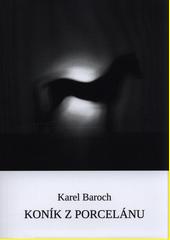 Koník z porcelánu  (odkaz v elektronickém katalogu)