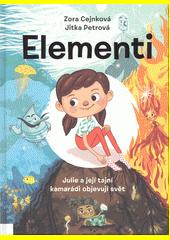 Elementi : Julie a její tajní kamarádi objevují svět  (odkaz v elektronickém katalogu)