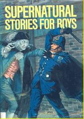 Supernatural stories for boys  (odkaz v elektronickém katalogu)