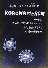 Koronameron, aneb, Jak jsme přežili koronténu s úsměvem  (odkaz v elektronickém katalogu)
