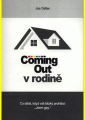 Coming-out v rodině : co dělat, když váš blízký prohlásí:  Jsem gay.   (odkaz v elektronickém katalogu)