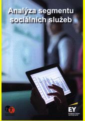 Analýza segmentu sociálních služeb (odkaz v elektronickém katalogu)