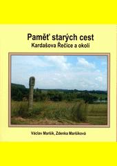 Paměť starých cest : Kardašova Řečice a okolí  (odkaz v elektronickém katalogu)