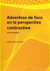 Adverbios de foco en la perspectiva contrastiva  (odkaz v elektronickém katalogu)
