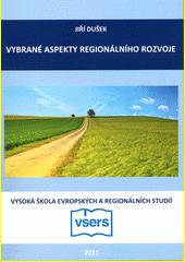 Vybrané aspekty regionálního rozvoje  (odkaz v elektronickém katalogu)