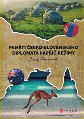 Paměti česko-slovenského diplomata napříč režimy : 1984-2001: Vzpomínky, dějiny, cestopisy  (odkaz v elektronickém katalogu)