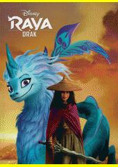 Raya a drak  (odkaz v elektronickém katalogu)