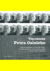 Vzpomínky Petra Oslzlého : Husa na provázku, univerzita v bytě, s Havlem na Hradě, houfy bílých psíčků v dramaturgii i v životě...  (odkaz v elektronickém katalogu)