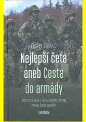 Nejlepší četa, aneb, Cesta do armády : autentický deník z kurzu základní přípravy Armády České republiky  (odkaz v elektronickém katalogu)