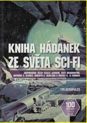Kniha hádanek ze světa sci-fi : inspirováno dílem Isaaca Asimova, Raye Bradburyho, Arthura C. Clarka, Roberta A. Henleina a Ursuly K. Le Guinové  (odkaz v elektronickém katalogu)