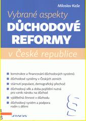 Vybrané aspekty důchodové reformy v České republice  (odkaz v elektronickém katalogu)