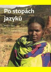 Po stopách jazyků : lingvistická dobrodružství  (odkaz v elektronickém katalogu)