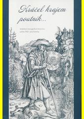 Kráčel krajem poutník... : kolektivní monografie k životnímu jubileu PhDr. Jana Sobotky  (odkaz v elektronickém katalogu)