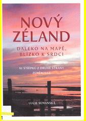Nový Zéland : daleko na mapě, blízko k srdci : 61 střípků z druhé strany zeměkoule  (odkaz v elektronickém katalogu)