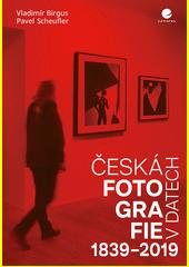 Česká fotografie v datech 1839-2019  (odkaz v elektronickém katalogu)