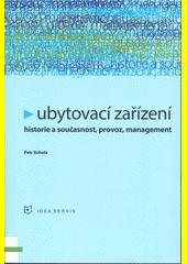 Ubytovací zařízení : historie a současnost : provoz : management  (odkaz v elektronickém katalogu)