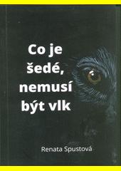 Co je šedé, nemusí být vlk  (odkaz v elektronickém katalogu)