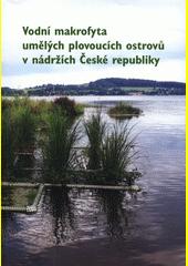 Vodní makrofyta umělých plovoucích ostrovů v nádržích České republiky  (odkaz v elektronickém katalogu)