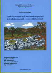 Využití univerzálních anténových systémů k detekci značených ryb ve větších vodách : ověření technologie  (odkaz v elektronickém katalogu)