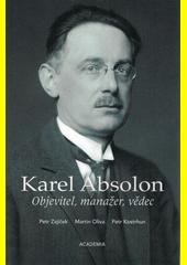 Karel Absolon : objevitel, manažer, vědec  (odkaz v elektronickém katalogu)