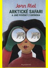 Arktické safari a jiné povídky z Grónska  (odkaz v elektronickém katalogu)