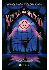 Nebezpečí na špičkách : záhady baletní školy Labutí dům  (odkaz v elektronickém katalogu)
