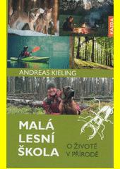 Malá lesní škola : o životě v přírodě  (odkaz v elektronickém katalogu)