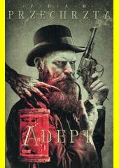 Adept : první díl série Materia Prima  (odkaz v elektronickém katalogu)