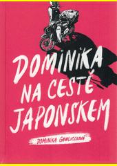 Dominika na cestě Japonskem  (odkaz v elektronickém katalogu)